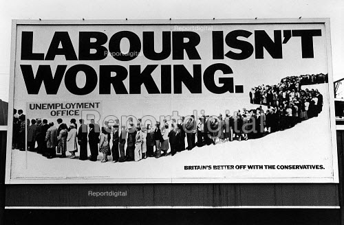 Conservative Party 1979 General Election poster: Labour Isn't Working by Saatchi and Saatchi - John Sturrock - 1979-03-20