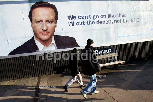 David Cameron bill board seen in Luton. Today The Conservative Party launches their draft manifesto for the upcoming 2010 general election. I'll cut the deficit not the NHS - Justin Tallis - 2010-01-04
