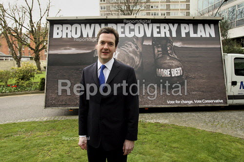 George Osborne unveils a new Conservative Party Campaign poster outside Conservative HQ. London. Brown recovery Plan: Jobs Tax More Debt - Justin Tallis - 2010-04-05