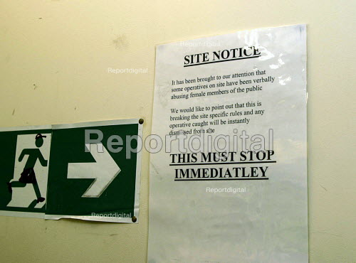 Site notice to construction workers warning that verbally abusing female members of the public breaks site specific rules and will lead to instant dismissal. - Joanne O'Brien - 20021024