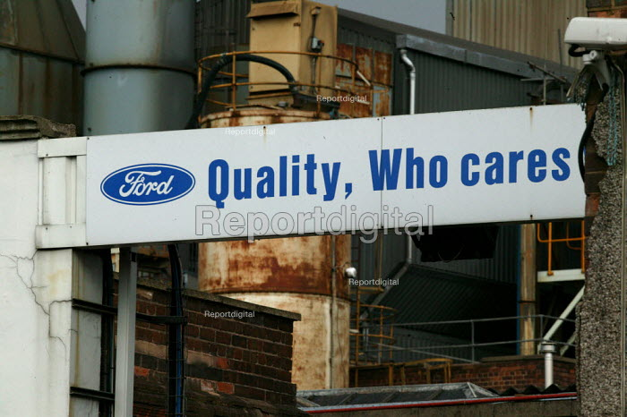 Quality, Who cares Wins sign at the Ford foundry Leamington Spa which the company says will close with the loss of 400 jobs - production will move to Eastern Europe. - John Harris - 2007-03-30