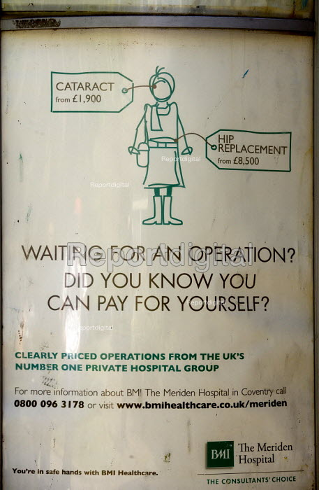 An advertisement for private healthcare: waiting for an operation? Did you know you can pay for yourself? Cataract from �1, 900, Hip replacement from �8, 500. BMI Healthcare: clearly priced operations from the UK's number one private Hospital Group - John Harris - 2011-05-25