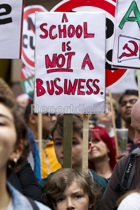 A School is Not a Business. Peoples Assembly Against Austerity protest against cuts in anti-austerity march. London. - Jess Hurd - 2015-06-20