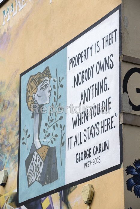 Graffiti quoting American stand-up comedian George Carlin: Property is theft. Nobody owns anything. When you die, it all stays here, Bristol. - Paul Box - 2016-05-24