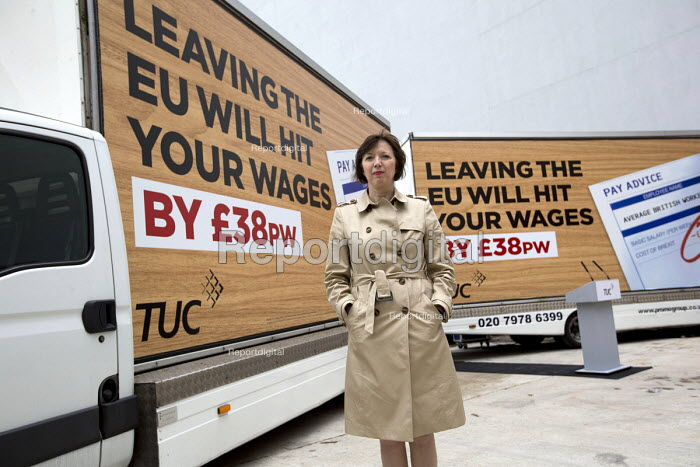 Britain In Stronger Europe, Frances O'Grady, TUC and Vote In campaign with campaign poster, mobile advertisement van, London. TUC Report says Brexit will have a negative impact on wages, jobs and rights at work. It finds that by 2030 the average weekly wage would be £38 lower if Britain leaves the EU. Launch of Better Off In, working people and the case for remaining in the EU - Jess Hurd - 2016-06-01