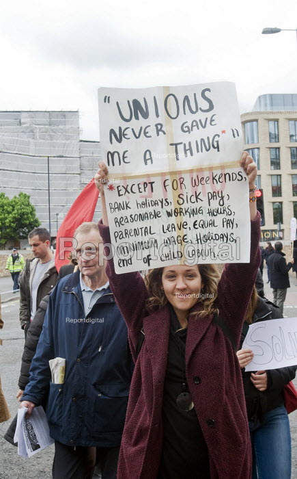 2017 May day Demonstration London. Unions never gave me a thing except for weekends, holidays, sick pay, reasonable working hours, parental leave, equal pay, minimum wage.. - Stefano Cagnoni - 2017-05-01