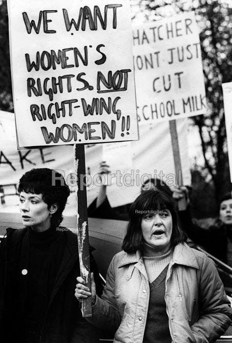 Women protest against Margaret Thatcher, Finchley, 1979 General Election Campaign. We want women's rights not rightwing women!! - Angela Phillips - 1979-05-02