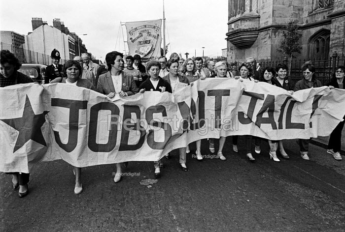Job Not Jail 1984 Cammell Laird shipyard workers and their wives protest, Birkenhead, near Liverpool. Strike against redundancies and possible privatisation in which several workers were jailed after occupying a half built oil rig. - NLA - 1984-10-12