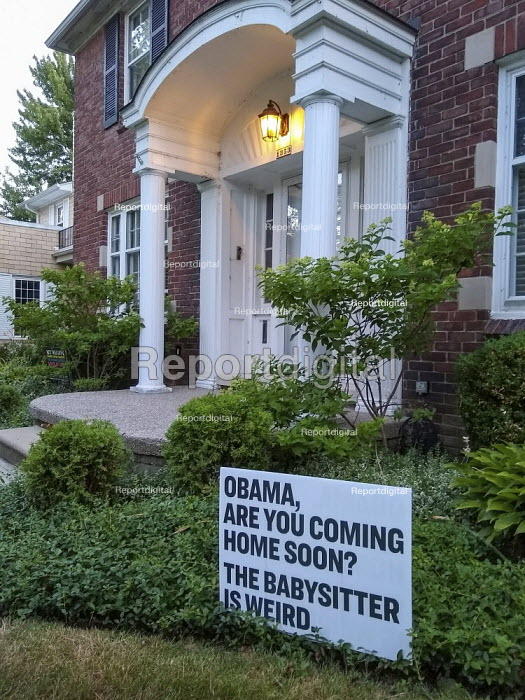 Michigan, USA, Obama, Are You Coming Home Soon? The Babysitter Is Weird. Satirical sign sign in suburban Detroit commenting on Trump and the 2020 U S Presidential election - Jim West - 2020-07-13
