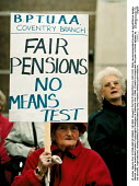Pensioners protest against means test and low increase of pension, demanding the link with average earnings be restored - John Harris - 1990s,1999,activist,activists,adult,adults,against,age,Aged,ageing population,CAMPAIGN,campaigner,campaigners,CAMPAIGNING,CAMPAIGNS,DEMONSTRATING,demonstration,DEMONSTRATIONS,elderly,EQUALITY,excluded