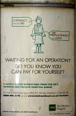 An advertisement for private healthcare: waiting for an operation? Did you know you can pay for yourself? Cataract from �1, 900, Hip replacement from �8, 500. BMI Healthcare: clearly priced operations... - John Harris - 25-05-2011