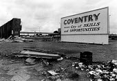 1980s Recession. A sign: welcome to Coventry city of skills and opportunities - John Sturrock - 1980s,1981,abandon,billboard,billboards,Brick Wall,capitalism,capitalist,cities,city,cityscape,cityscapes,close,CLOSED,closing,closure,closures,communicating,communication,decay,deindustrialisation,De