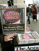 A local newspaper The Argus announces the closure of smaller post offices in Sussex, while W H Smiths have themselves taken over many larger branches including the central post office in Brighton. - Howard Davies - ,2000s,2007,anti-privatisation,closed,closing,closure,closures,EBF Economy,economic,economy,headline,headlines,local,MAIL,media,news,newspaper,newspapers,offices,outlet,outlets,Post Office,Post Office