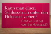 Kann man einen Schlussstrich unter den Holocaust ziehen? Cant we just get over the Holocaust? Special Exhibition, Jewish Museum, Berlin, Germany - Timm Sonnenschein - WW2,2010s,2013,3rd,ACE,anti semitic,Anti Semitism,antisemitic,Antisemitism,anti-Semitism,art,Art Gallery,arts,artwork,artworks,bigotry,camp,camps,chambers,concentration,culture,death,deaths,died,DISCR