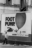 Conservative Party general election campaign poster Foot Pump, meaning Labour Party policy would cause inflation, graffiti Reflation, London 1983 - John Harris - 01-06-1983