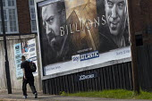 Advert for Billions a high finance drama whilst the economic gap between the rich and poor continues to widen, Cashs Lane Coventry Sky Atlantic TV channel - John Harris - 2010s,2016,ACE,advertisement,advertisements,advertising,AFFLUENCE,AFFLUENT,BANK,banker,bankers,banking,BANKS,billionaire,billionaires,Bourgeoisie,businessman,businessmen,capital,capitalism,capitalist,