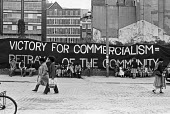 Coin Street Action Group Banner, Coin Street, London, 1980 Victory of Commercialism equals Betrayal of the Community. The area was originally for commercial development, however after a community camp... - Peter Arkell - 19-06-1980