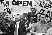 Keep the Pits Open TUC protest London 1993. Norman Willis TUC - Peter Arkell - 06-02-1993